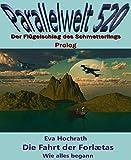 img - for Die Fahrt der Forl tas - Wie alles begann: Parallelwelt 520 - Prolog (German Edition) book / textbook / text book