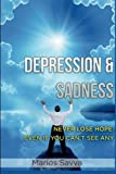 Depression and Sadness: Never Lose Hope: Even if You Can't See Any (Psychology and Health) (Volume 2)