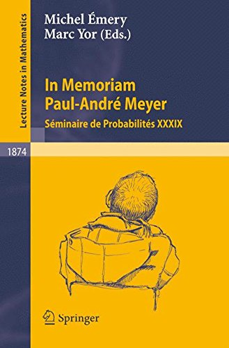 In Memoriam Paul-André Meyer - Séminaire de Probabilités XXXIX (Lecture Notes in Mathematics) (v. 39) (English and Frenc