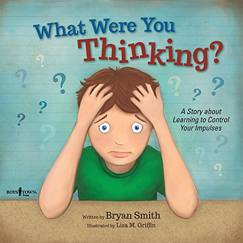 What Were You Thinking?: Learning to Control Your Impulses (Executive Function) (Teaching Social Skills To Kids With Aspergers)