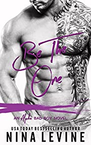Be The One: An Alpha Bad Boy Novel