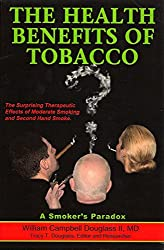 The Health Benefits of Tobacco: The Surprising Therapeutic Benefits from Moderate Smoking