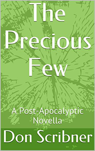 The Precious Few: A Post-Apocalyptic Novella by [Scribner, Don]