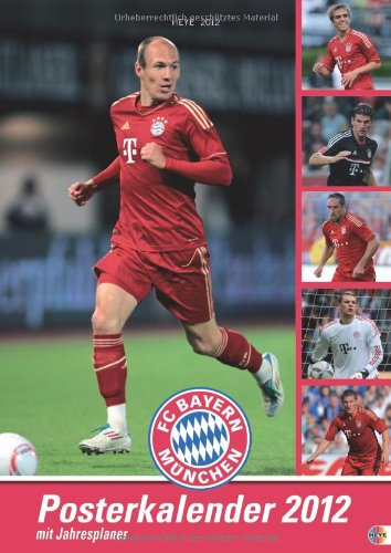 FC Bayern München. 2012. Posterkalender mit Jahresplaner