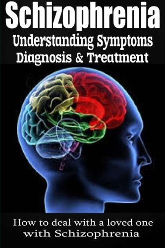 Schizophrenia  Understanding Symptoms Diagnosis   Treatment