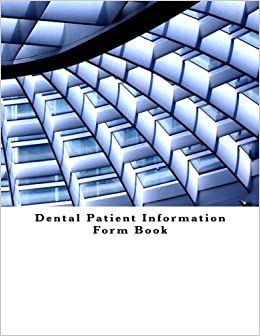 Dental Patient Information Form Book: 100 Forms (100 pages)