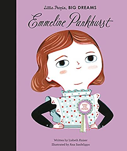 Emmeline Pankhurst (Little People, Big Dreams) (Amazing People)