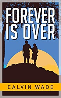 Forever Is Over by Calvin Wade ebook deal