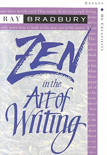 Zen In The Art Of Writing (Ray Bradbury Zen In The Art Of Writing)