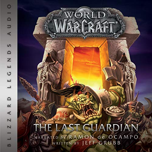 Warcraft: The Last Guardian: World of Warcraft: Blizzard Legends