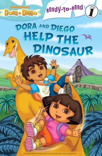 - Dora and Diego Help the Dinosaur (Dora & Diego: Ready-to-Read: Level 1)