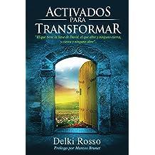 Activados para Transformar: Este libro es una guía práctica y espiritual sobre la Danza entre otras Artes Cristianas; dirigida a pastores, líderes y adoradores. (Spanish Edition)