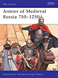 Armies of Medieval Russia, 750-1250 (Men-At-Arms Series, 333)