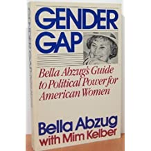 Gender Gap: Bella Abzug's Guide to Political Power for American Women