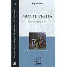 Monte VeritÀ: Ascona et le Génie du Lieu (le Savoir Suisse)