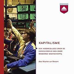Kapitalisme: Hoorcollege over de geschiedenis van onze moderne maatschappij