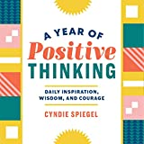 A Year of Positive Thinking: Daily Inspiration, Wisdom, and Courage by  Cyndie Spiegel in stock, buy online here