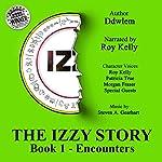 IZ~ The Izzy Story: Book 1: Encounters |  Ddwlem