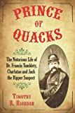 Prince of Quacks, Timothy B. Riordan, 0786444339