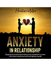Anxiety in Relationship: Stop Feeling Insecure and Avoid Negative Thinking, Jealousy and Attachment to Your Partner. Learn to Stabilize Relationships ... Relationship Recovery, Toxic Relationship...)