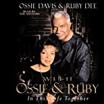 Before We Met: An Unabridged Selection from With Ossie and Ruby | Ossie Davis,Ruby Dee