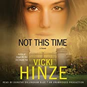 Not This Time: A Novel | Vicki Hinze
