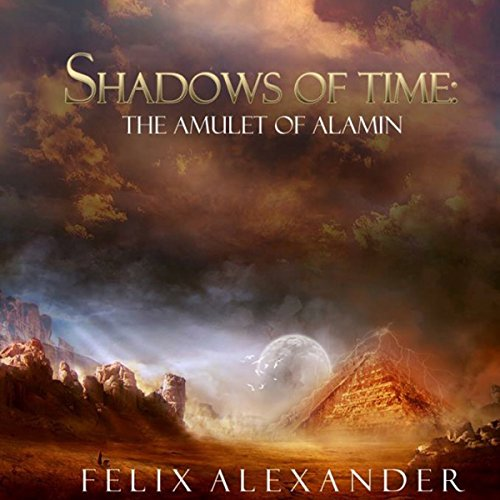 The Amulet of Alamin: The Shadows of Time, Book 1