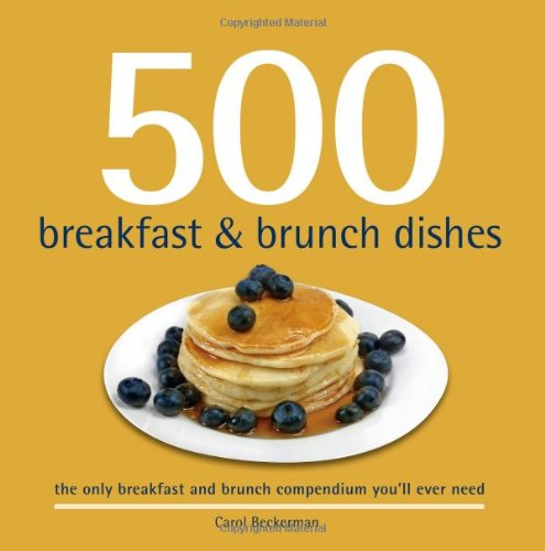 500 Breakfast and Brunch Dishes (500 Cooking Series (Sellers)) (500 Series) by Carol Beckerman