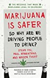 img - for Marijuana is Safer: So Why Are We Driving People to Drink? 2nd Edition book / textbook / text book