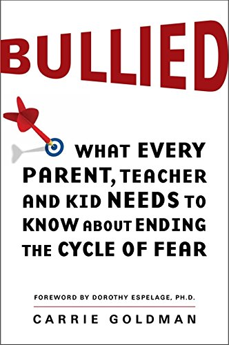 Download Bullied: What Every Parent, Teacher, and Kid Needs to Know About Ending the Cycle of Fear pdf