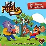 Fabi Fuchs und die Riesen-Schweinerei: Fabi Fuchs 2