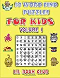 50 Word Find Puzzles for Kids Volume 1: Word Search Puzzles for Children with Growing Minds (Word Search and Finds for Children with Themed Puzzles)