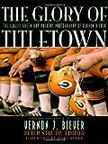 The Glory of Titletown, Vernon Biever, 158979057X