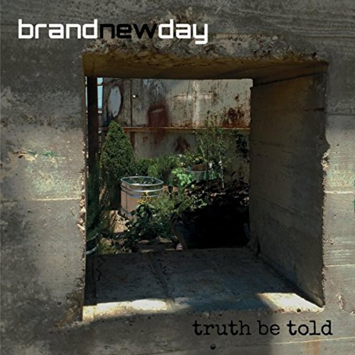 Brand New Day - Truth Be Told 2018