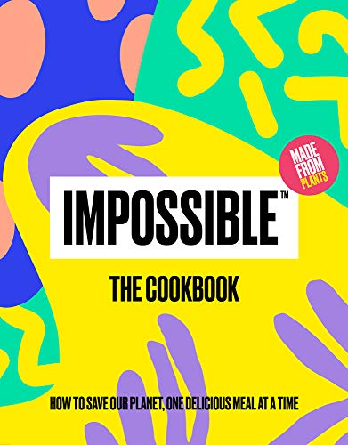 Book Cover: Impossible™: The Cookbook: How to Save Our Planet, One Delicious Meal at a Time