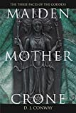 img - for Maiden, Mother, Crone: The Myth & Reality of the Triple Goddess book / textbook / text book