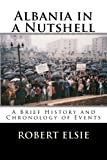 Albania in a Nutshell: A Brief History and Chronology of Events (Albanian Studies) (Volume 7)