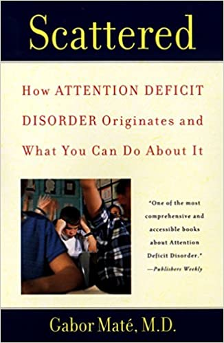 The Selling Of Attention Deficit >> Scattered How Attention Deficit Disorder Originates And What You