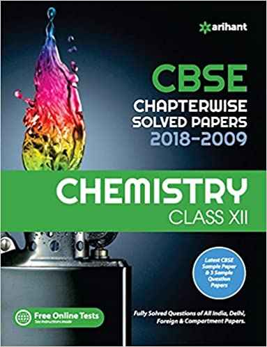 CBSE Chemistry Chapterwise Solved Papers Class 12th - by Arihant Expert