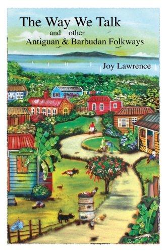 The Way We Talk and other Antigua & Barbudan Folkways