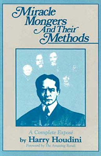 Miracle Mongers and Their Methods (The Skeptic's Bookshelf)