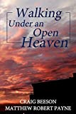 img - for Walking Under an Open Heaven book / textbook / text book