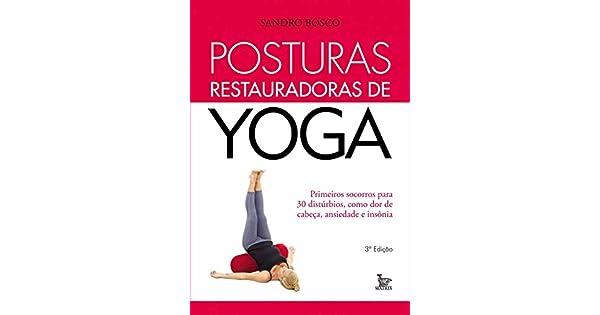 Amazon.com: POSTURAS RESTAURADORAS DE YOGA (9788563536853 ...