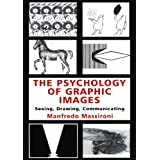 The Psychology of Graphic Images: Seeing, Drawing, Communicating
