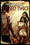 Abused Twice, Adonna Seals, 1427645434
