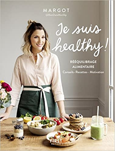 """Résultat de recherche d'images pour """"Je suis healthy ! : rééquilibrage alimentaire : conseils, recettes, motivation / Margot,..."""""""