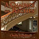 A Chaunce of Riches | Chelle Cordero