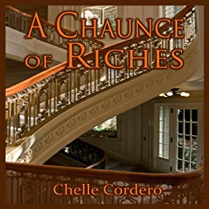 A Chaunce of Riches Audiobook