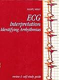 Ecg Interpretation, Sallie J. Kelly, 0397544502