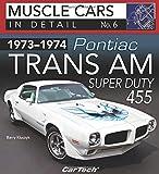 1973-1974 Pontiac Trans Am Super Duty: Muscle Cars In Detail No. 6